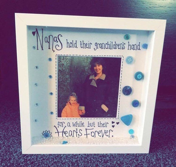 Nanas hold their grandchildrens hands for a while, but their hearts forever - Box Frame - Photoframe - Wording can be changed