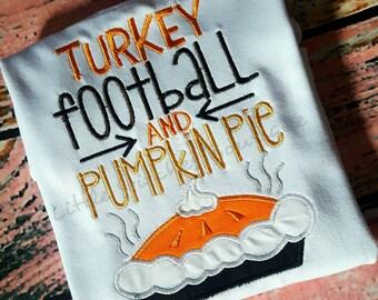 Turkey, Football & Pumpkin Pie Thanksgiving/Fall Shirt/Bodysuit