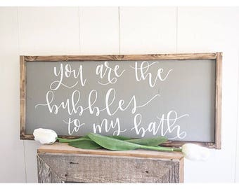 You Are The Bubbles To My Bath// Bathroom Decor