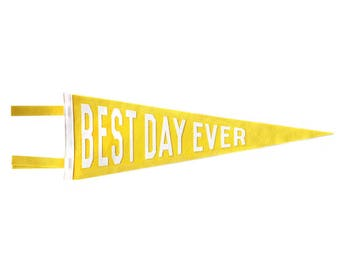 Felt Pennant - Best Day Ever (Yellow)