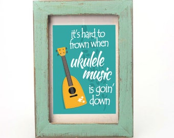 Instant Download. Printable ukulele quote,  vintage ukulele graphic and fun quote for all uke musicians