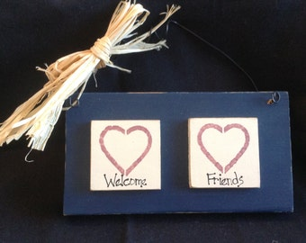 Welcome Friends Wooden Sign