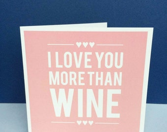 I Love You More Than Wine Anniversary Birthday Love Card