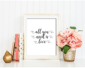All you need is Love Gift for her Printable decor Printable women gift Love Sign Inspirational Wall Art Modern Home Decor Beatles Song