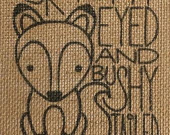 Bright Eyed And Bushy Tailed Burlap Print - Burlap Nursery Print - Nursery Decor
