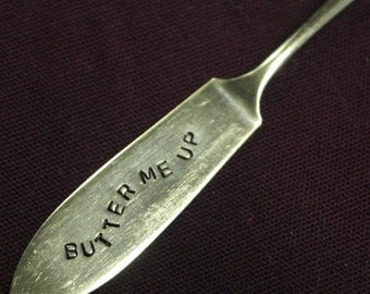 hand stamped silver plate butter knife spreader butter me up