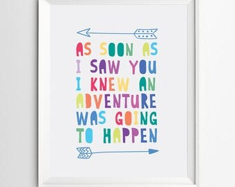 As soon as I saw you I knew an adventure was going to happen kids quote nursery decor digital print playroom printable kids poster