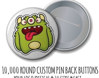 Wholesale Buttons - Custom Buttons- 10,000 Buttons with Your Logo/Design, Pin Back buttons,  badges