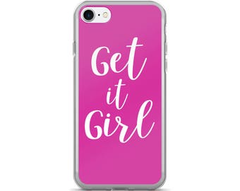 Get It Girl Pink iPhone Case | iPhone 5/5s/SE | iPhone 6/6s | iPhone 6 Plus/6s Plus |  iPhone 7 | iPhone 7 Plus