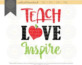 Teach Love Inspire SVG, teacher svg, teacher appreciation svg, svg, eps, dxf, png file, Silhouette, Cricut