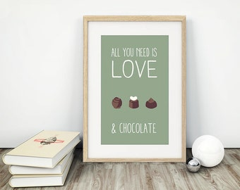 All you need is love. And chocolate - Print