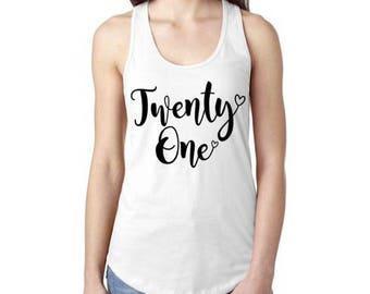 21st birthday tank top. 21st birthday shirt. 21st birthday tank. birthday girl. birthday tank top. i'm 21. 21st birthday gift. twenty one