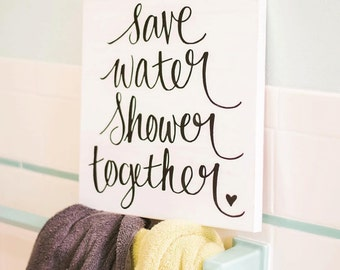 Save Water Shower Together Sign