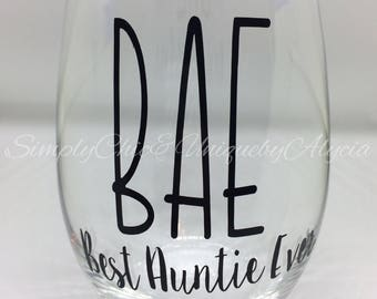 BAE wine glass, Best Auntie Ever wine glass, coffee mug, birthday gift for aunt, just because present, gift idea for sister, best friend