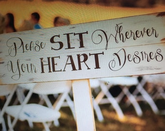 "Wedding Seating Sign: ""Please Sit Wherever Your Heart Desires"""
