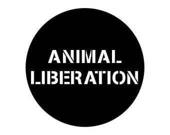 "Animal Liberation 1"" Pinback Button - Vegan, Vegetarian, Animal Rights, Animal Liberation, Veganism, Activism"