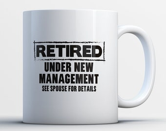 Retirement Gifts for Man - Funny Retirement Coffee Mug - Retired Under New Management - Funny Gift for Retirees - Work Retirement Cup
