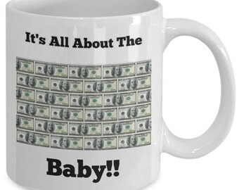 It's All About The Benjamin's Baby 11 oz Coffee Mug