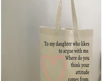 funny tote bags, sarcastic gift, daughter gift, funny quote, funny grocery bag, funny tote, funny gift bag, gift for daughter, funny bags