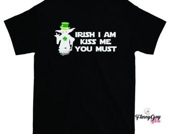 Funny Yoda Shirt | Saint Patricks Day | Irish I Am | Kiss Me You Must | Gift For Him | Star Wars | St Paddys Day | Funny Shirts | Funny Tee