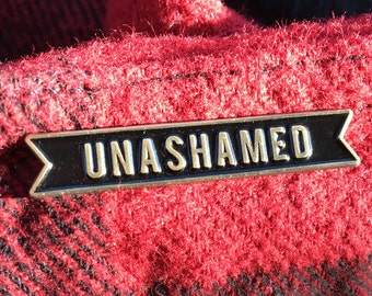 "Unashamed 1.5"" Enamel Pin"