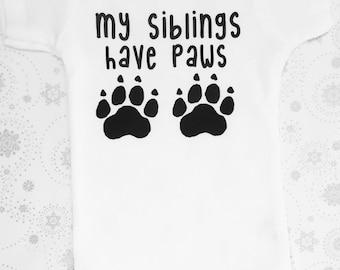 My Siblings Have Paws Onesie, Dog Lover Onesie, Fur Sibling Onesie, Gender Nuetral Onesie, Baby shower Gift, Cute  baby Onesie
