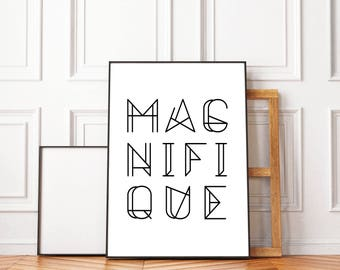 Magnifique PRINT, Typography Poster, Scandinavian Print, Wall Art, Inspirational Quote, Black And White, Nordic Font, Oversized Art