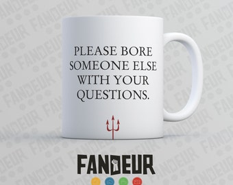 """Devil Wears Prada - """"Please bore someone else with your questions."""" Coffee / Tea Mug"""