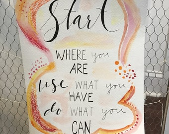 Start where you are- Watercolor Quote Print