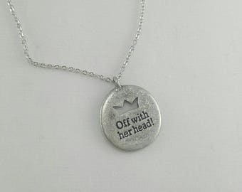 Off With Her Head Necklace, Alice in Wonderland Jewelry, Evil Queen, Queen of Hearts Necklace