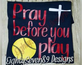 Pray Before You Play; Softball Shirt; Baseball Shirt; Christian Shirt