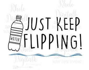 Just Keep Flipping-Instant Digital Download