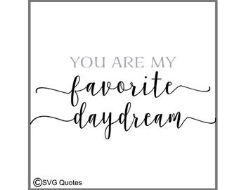 "SVG Cutting File DXF EPS ""You are my favorite daydream"" For Cricut Explore, Silhouette & More.Instant Download.Personal/Commercial Use.Vinyl"