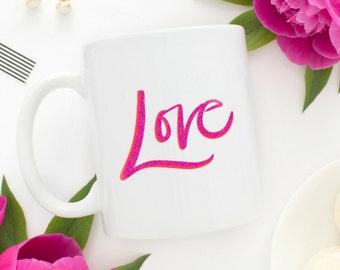 Love Mug | Love Valentine's Day Mug |  Valentines Day Mug | Valentine's Day Gift | Valentine's Day Gift for Her | Love Gift for Her | Love |