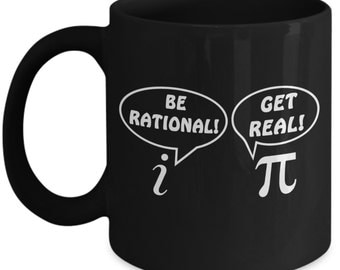 Funny Math Mugs - Be Rational Get Real - Ideal Mathematics Gifts