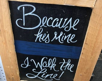 Becaues his mine i walk the line rustic sign home sign