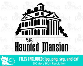 The Haunted Mansion SVG, Halloween Haunted Mansion SVG, Disney Digital Cut Files in svg, dxf, png and jpg, Printable Clipart