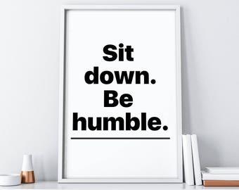 Sit Down Be Humble Wall Art| Rap Lyrics Quote Print| Dorm Wall Art| Black and White Printable Art| Inspirational Print| Motivational Poster