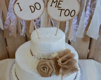 Rustic Cake Topper, Wedding Cake Topper, Burlap Cake Topper, Wood Cake Topper, I Do Me Too Cake Topper, Rustic Wedding, Burlap Wedding