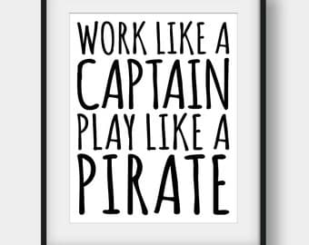 50% OFF Work Like A Captain Play Like A Pirate Print, Nursery Print, Kids Room Decor, Printable Kids Gift, Nautical Decor, Boys Room Decor