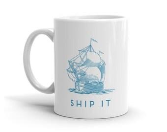 Ship It 11 oz white ceramic mug // Relationship mug // funny mug  // Gifts for significant others // Gifts under 20 dollars.