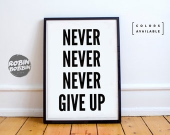 Never Never Never Give Up - Motivational Poster - Wall Decor - Minimal Art - Home Decor