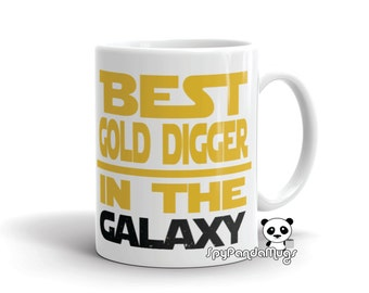 Passionate Gold Digger Mug - Best Gold Digger In The Galaxy