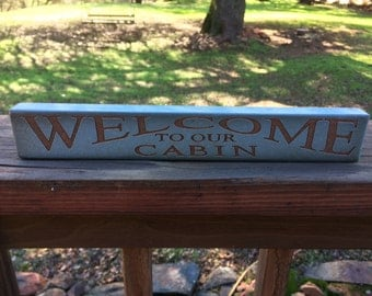 Welcome To Our Cabin Sign vintage look distressed antique