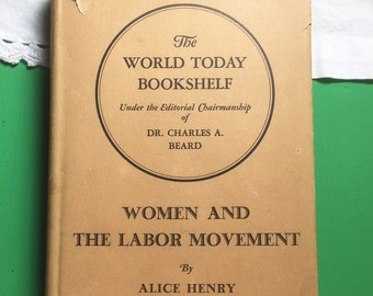 1927 Women and the Labor Movement by Alice Henry