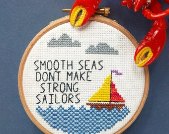 Smooth Seas Don't Make Strong Sailors - Completed Cross Stitch