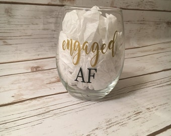 Engaged AF wine glass, Engagement Gift, Engagement Present, Engagement Party Gift