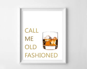 Call me old fashioned, bar decoration, kitchen print, alcohol gift, cocktail, gold quote, gold print, bar art, typography print, typography