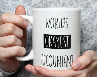 World's Okayest Accountant - Funny Coffee Mug Perfect Gift For Bookkeeper