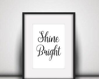 Shine Bright, Instant Download, Wall Art, Inspiration, Digital